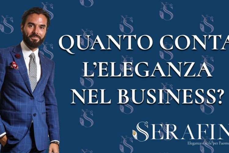 Eleganza e business: quanto è importante